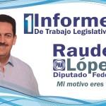 PRESENTARÁ EL DIPUTADO FEDERAL RAUDEL LOPEZ SU PRIMER INFORME DE ACTIVIDADES