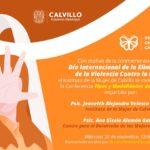 MUNICIPIO DE CALVILLO INVITA A CONFERENCIA CON MOTIVO DE LA CONMEMORACIÓN DEL DÍA INTERNACIONAL PARA LA ELIMINACIÓN DE LA VIOLENCIA CONTRA LA MUJER