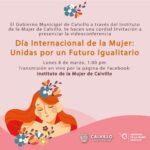 🚩 El Gobierno Municipal de Calvillo a través del Instituto de la Mujer de Calvillo, te hacen una cordial Invitación a presenciar la videoconferencia Día Internacional de la Mujer: Unidas por un Futuro Igualitario.
